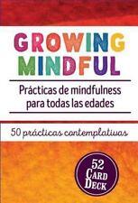 Growing Mindful : Prcticas de Mindfulness para Todas Las Edades (Spanish...