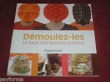 Livre de recettes pour moules en silicone de TUPPERWARE / Demoulez les / TBE !!!