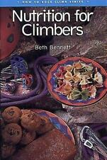How to Climb: How to Rock Climb : Nutrition for Climbers by Beth Bennett (1993,