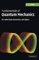 Fundamentals of Quantum Mechanics: For Solid Sta, C. L. Tang, Excellent