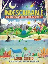 Indescribable: 100 Devotions for Kids About God and Science | Louie Giglio