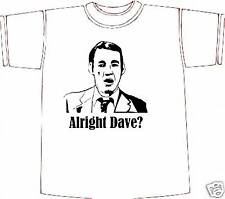 ALRIGHT DAVE T-shirt ** NEW ** TRIGGER ** Any Size BIRTHDAY GIFT IDEA  ** NEW **