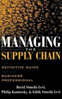 Managing the Supply Chain : The Definitive Guide for the Business Professional [