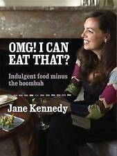 Omg! I Can Eat That?: Indulgent Food Minus the Boombah. by Jane-ExLibrary