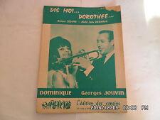 PARTITION DIS MOI... DOROTHEE PAR DOMINIQUE GEORGES JOUVIN A.J.DERVAUX   H57