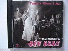 That's What I Am Denis Mazhukov & Off Beat Rare CD                           D18