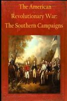 American Revolutionary War : The Southern Campaigns, Paperback by Steele, Mat...
