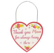 Gift For Mum - Thank You Mum For Always Being There. Heart Shaped Wooden Plaque