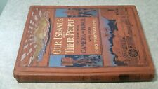 1899 Our Islands And Their People As Seen With Camera And Pencil Volume 1