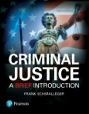 Criminal Justice : A Brief Introduction by Frank Schmalleger (2017, Paperback)