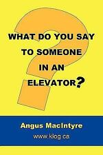 What Do You Say to Someone in an Elevator? (Paperback or Softback)