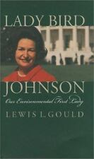 Lady Bird Johnson : Our Environmental First Lady by Lewis L. Gould (1999,...