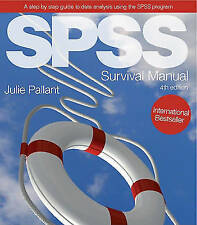 SPSS Survival Manual: A Step by Step Guide to Data Analysis Using SPSS by Julie