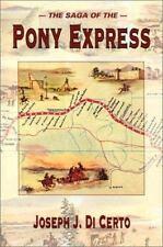 The Saga of the Pony Express by Joseph J. Di Certo (2002, Paperback, Revised)