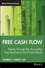 Free Cash Flow: Seeing Through the Accounting Fog Machine to Find Great Stocks,