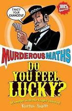 Do You Feel Lucky? (Murderous Maths) by Kjartan Poskitt (Paperback) New Book