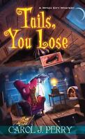 A Witch City Mystery: Tails, You Lose 2 by Carol J. Perry (2015, Paperback)