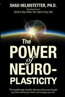 Power of Neuroplasticity : The Breakthrough Scientific Discovery That Every T...