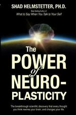 The Power of Neuroplasticity by Shad Helmstetter (2014, Paperback)