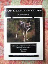 Nos derniers loups : les loups autrefois en Orléanais par Jacques Baillon