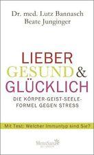 Lieber gesund & glücklich von Beate Junginger und Lutz Bannasch (2013,...