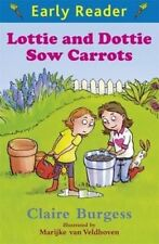Lottie and Dottie Sow Carrots (Early Reader), Burgess, Claire, New Book