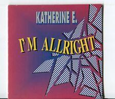 Katherine E.  cd-maxi  I'M ALRIGHT © 1991 - 2 Track # 6512-8  extended + dub Mix
