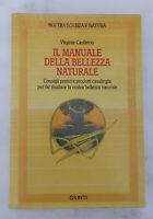 IL MANUALE DELLA BELLEZZA NATURALE - di Virginia Castleton; Editore Giunti, 1987