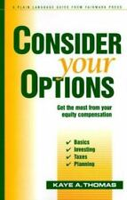 CONSIDER YOUR OPTIONS: GET MOST FROM YOUR EQUITY COMPENSATION By Kaye A. Mint