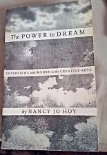 The Power to Dream-Interviews with Women in the Creative Arts- Nancy Hoy- Signed