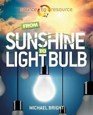 FROM SUNSHINE TO LIGHT BULB - BRIGHT, MICHAEL - NEW PAPERBACK BOOK