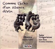 Comme l'Echo d'un silence Divin - Suite Gregorienne / Jean-Rene COMBE-DAMIENS