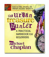 The Urban Treasure Hunter. A Practical Handbook for Beginners by Chaplan, Michae