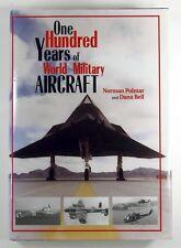 ONE HUNDRED YEARS OF WORLD MILITARY AIRCRAFT  Norman Polmar Dana Bell - HARDBACK
