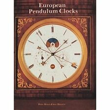 European Pendulum Clocks, Hardcover by Maurice, Klaus; Heuer, Peter, Brand Ne...