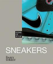 Icons of Style: Sneakers by The Daily Street Hardcover Book 9781845339951