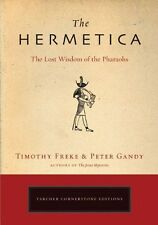 The Hermetica: The Lost Wisdom of the Pharaohs by Timothy Freke   Paperback Book