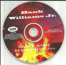 HANK WILLIAMS JR. I ain't Goin Peacefully PROMO Radio DJ CD single 1994 USA MINT