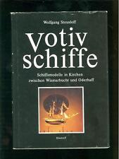 VOTIV SCHIFFE Schiffsmodelle in Kirchen zwischen Wismarbucht und Oderhaff