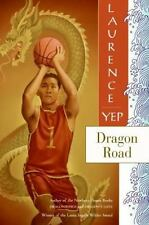 Dragon Road: Golden Mountain Chronicles: 1939, Yep, Laurence, Good Condition, Bo