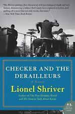Checker and the Derailleurs: A Novel: By Shriver, Lionel