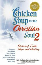 Chicken Soup for the Christian Soul II: Stories of Faith, Hope and Healing (Chic