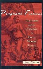 NEW Pregnant Fictions: Childbirth and the Fairy Tale in Early Modern France