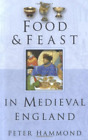 Hammond  P W-Food And Feast In Medieval England BOOK NEU for sale