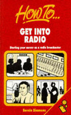 How to Get into Radio: Starting Your Career as a Radio Broadcaster, Simmons, Ber