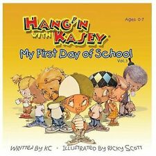 "Hang'n with Kasey : My First Day of School by Karl ""KC"" Christon (2014,..."