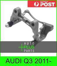 Fits AUDI Q3 2011- - Support Rear Brake Caliper