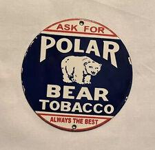 VINTAGE POLAR BEAR TOBACCO PALM PUSH PORCELAIN SIGN CAR GAS OIL TRUCK GASOLINE