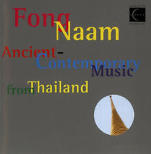 ANCIENT-CONTEMPORARY MUSIC FROM THAILAND (2 CD) — FONG NAAM