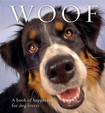 Woof: A book of happiness for dog lovers, , Very Good Book